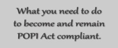 What you need to do to become and remain POPI Act compliant.